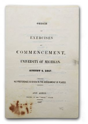 Order of Exercises at Commencement, University of Michigan, August 4, 1847. No Preference is...