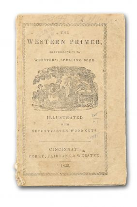 The Western Primer, or Introduction to Webster's Spelling Book. Primers