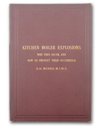 Kitchen Boiler Explosions: Why they Occur, and How to Prevent Their Occurrence . . Engineering,...