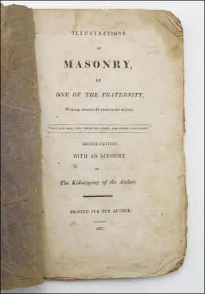 Illustrations of Masonry, by One of the Fraternity, Who has devoted 30 years to the subject . . ....