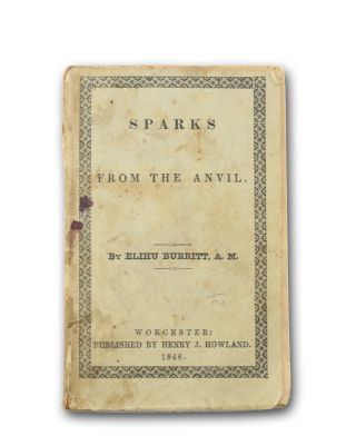 Sparks from the Anvil. Peace, Elihu Burritt
