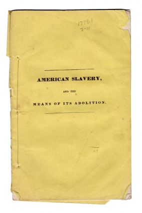 American Slavery and the Means of its Abolition. Anti-Slavery, Jonathan Ward