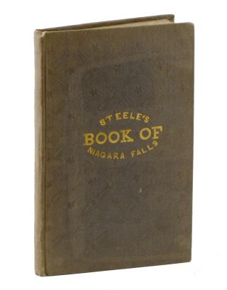 The Book of Niagara Falls . . . Third Edition. Carefully Revised, and Enlarged. Accompanied by...
