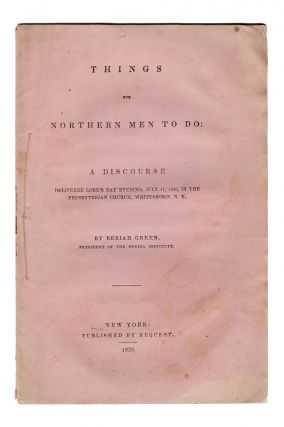 Things for Northern Men to Do: A Discourse Delivered Lord's Day Evening, July 17, 1836, in the...