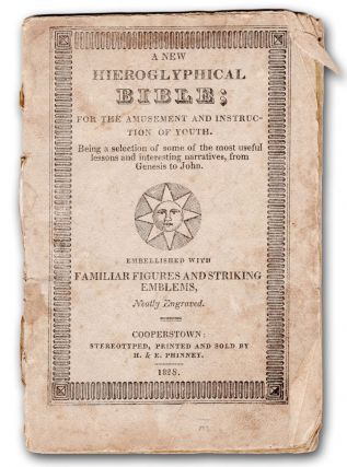 A New Hieroglyphical Bible; for the Amusement and Instruction of Youth. Being a Selection of some...