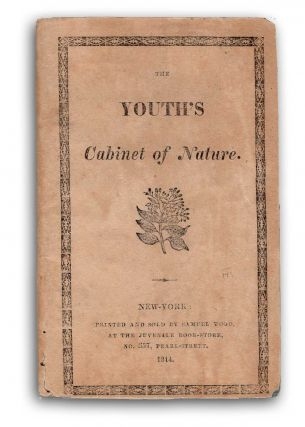 The Youth's Cabinet of Nature, for the Year; Containing Curious Particulars Characteristic of...