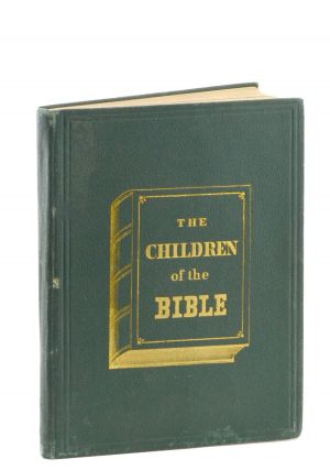 The Children of the Bible. Trade Binding, Elihu Burritt