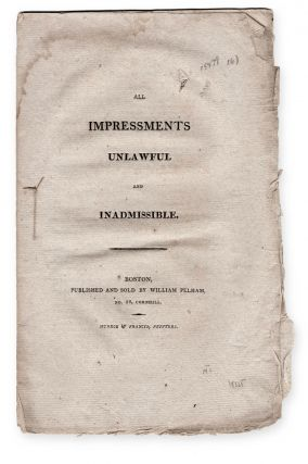 All Impressments Unlawful and Inadmissible. Nautical, United States. Department of State,...