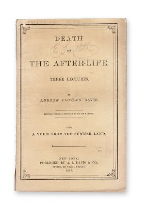 Death and the After-Life. Three Lectures . . . Also, a Voice from the Summer Land. Spiritualism,...