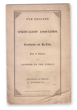 New England Spiritualists' Association. Constitution and By-Laws, list of Officers, and Address...