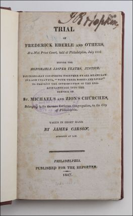 Trial of Frederick Eberle and Others, at a Nisi Prius Court, held at Philadelphia, July 1816 . ....