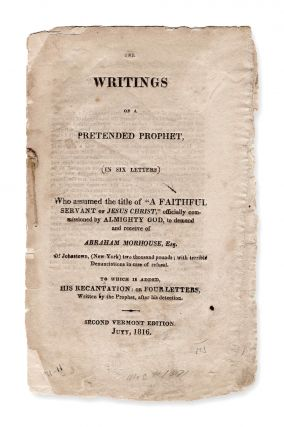 "The Writings of a Pretended Prophet, (In Six Letters) Who Assumed The Title Of ""A Faithful..."