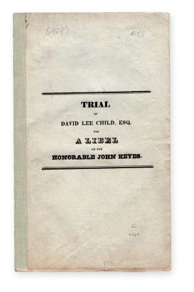 Trial of the Case of the Commonwealth versus David Lee Child, for Publishing in the Massachusetts...