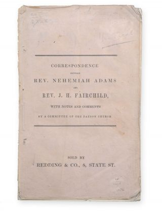 Correspondence between Rev. Nehemiah Adams and Rev. J. H. Fairchild, with Notes and Comments by a...
