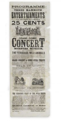 Programme Three Mammoth Entertainments for one price of admission [caption title; verso caption title:] A Startling Surprise for Everybody . . . Living Curiosities Will be Introduced during the Concert Performance Without Extra Charge.