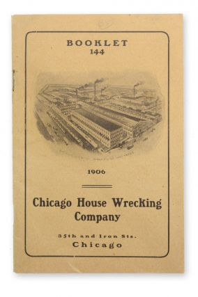 Booklet 144: 1906. Chicago House Wrecking Company . . . [wrapper title]. Trade Catalogs, Chicaco...