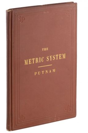 The Metric System of Weights and Measures . . . Second Edition, Revised and Enlarged.