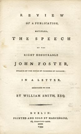 Review of a Publication, Entitled, The Speech of the Right Honourable John Foster, Speaker of the...